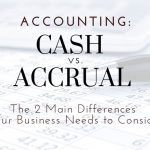 Cash vs. Accrual Accounting: Two Main Differences For Indianapolis, IN Businesses To Consider